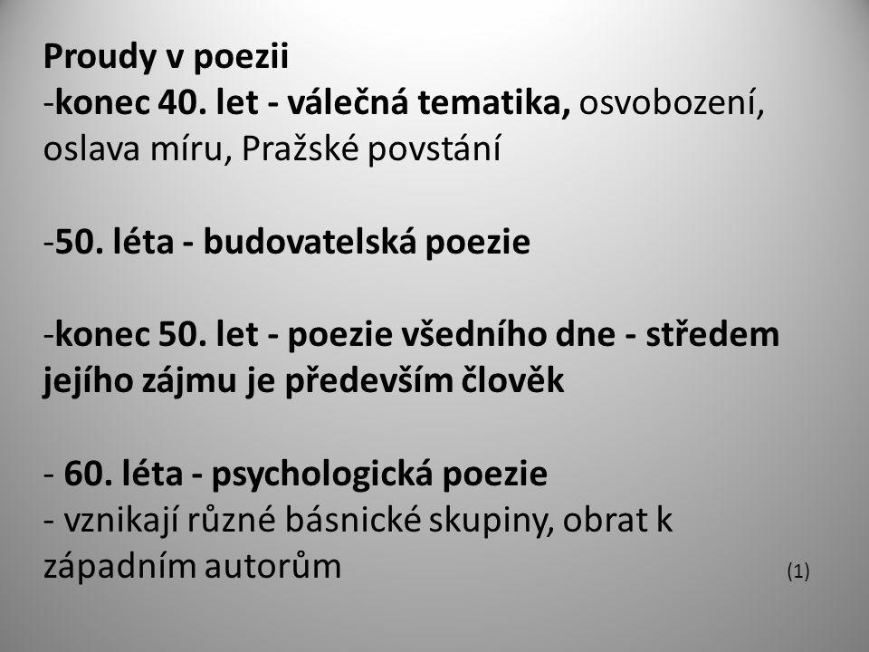Proudy v poezii -konec 40.let - válečná tematika, osvobození, oslava míru, Pražské povstání -50.