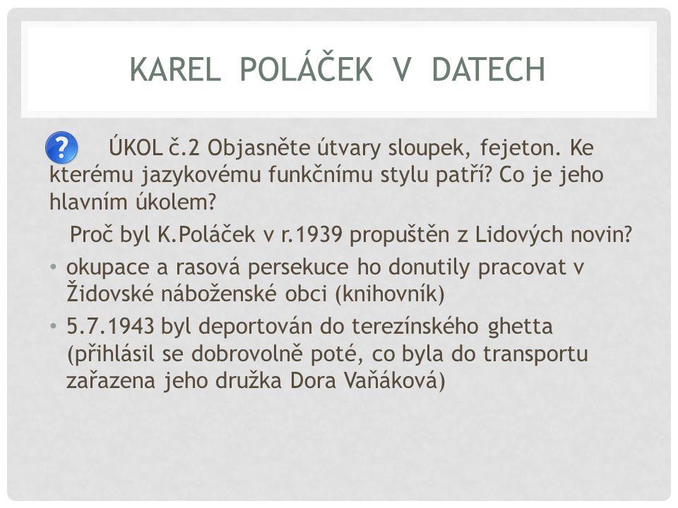 KAREL POLÁČEK V DATECH otec - Jindřich Poláček (židovský obchodník) měl čtyři bratry a dva nevlastní sourozence Gymnázium v Truhlářské ul.