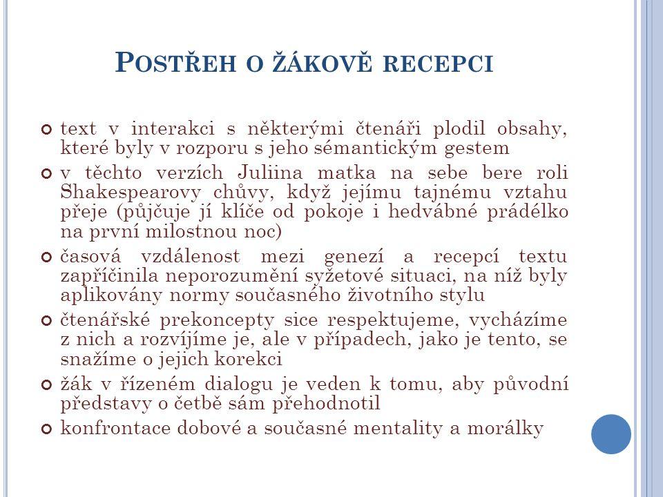 P OSTŘEH O ŽÁKOVĚ RECEPCI text v interakci s některými čtenáři plodil obsahy, které byly v rozporu s jeho sémantickým gestem v těchto verzích Juliina