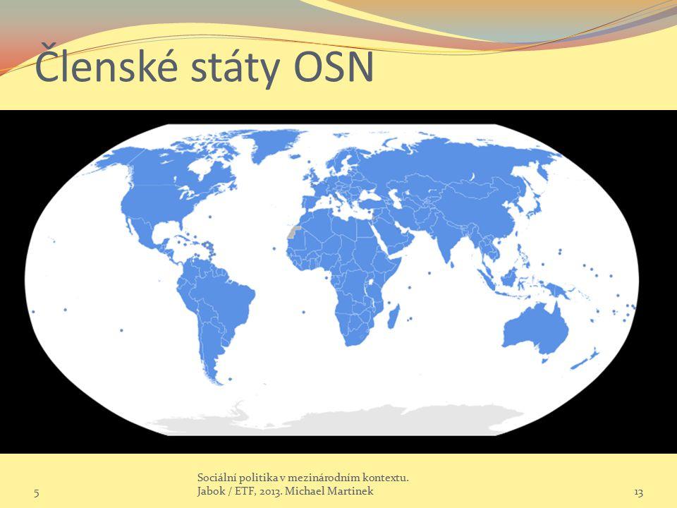 Členské státy OSN 5 Sociální politika v mezinárodním kontextu. Jabok / ETF, 2013. Michael Martinek13