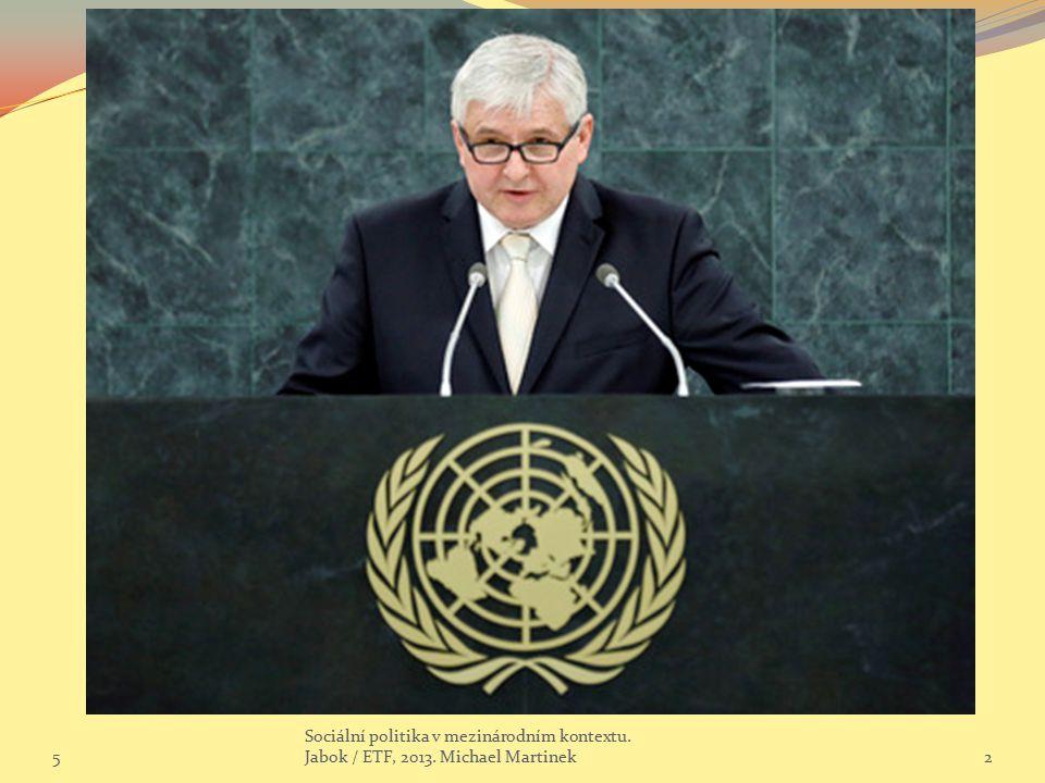 5 Sociální politika v mezinárodním kontextu. Jabok / ETF, 2013. Michael Martinek2