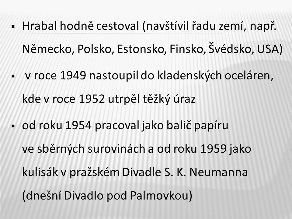  Hrabal hodně cestoval (navštívil řadu zemí, např.