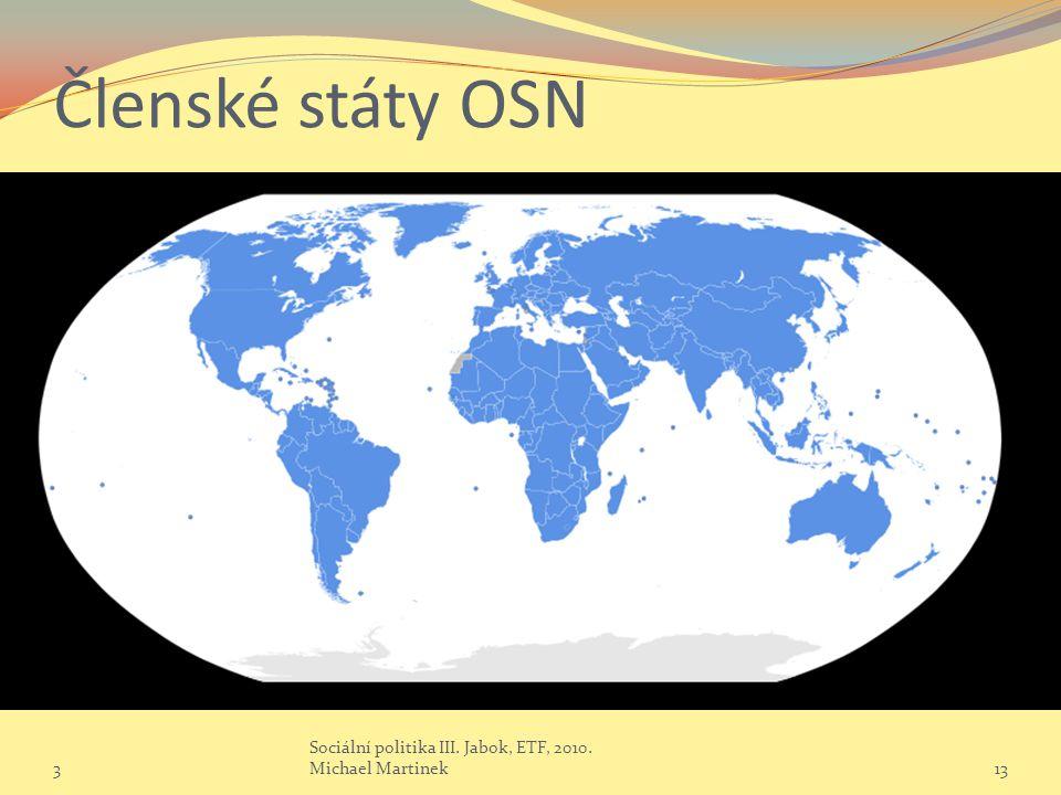 Členské státy OSN 3 Sociální politika III. Jabok, ETF, 2010. Michael Martinek13