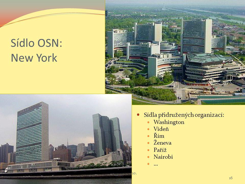 Sídlo OSN: New York Sídla přidružených organizací: Washington Vídeň Řím Ženeva Paříž Nairobi … 3 Sociální politika III.