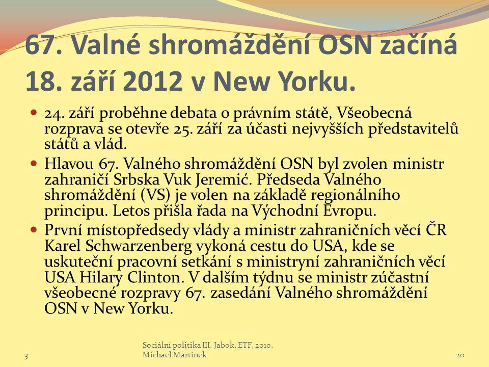 67.Valné shromáždění OSN začíná 18. září 2012 v New Yorku.