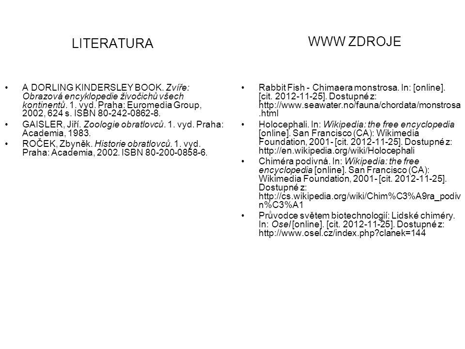 LITERATURA A DORLING KINDERSLEY BOOK. Zvíře: Obrazová encyklopedie živočichů všech kontinentů. 1. vyd. Praha: Euromedia Group, 2002, 624 s. ISBN 80-24