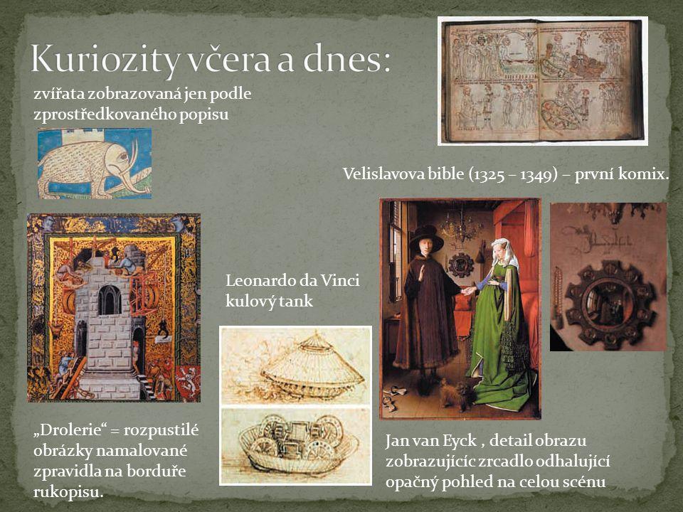 """zvířata zobrazovaná jen podle zprostředkovaného popisu Velislavova bible (1325 – 1349) – první komix. """"Drolerie"""" = rozpustilé obrázky namalované zprav"""