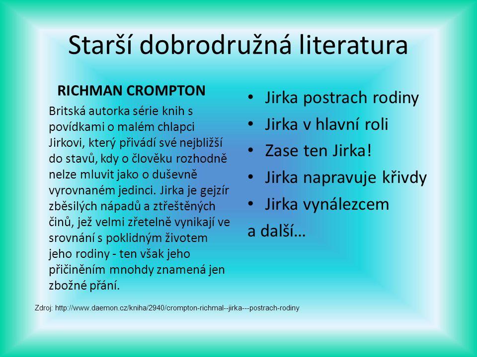 Starší dobrodružná literatura RICHMAN CROMPTON Britská autorka série knih s povídkami o malém chlapci Jirkovi, který přivádí své nejbližší do stavů, k