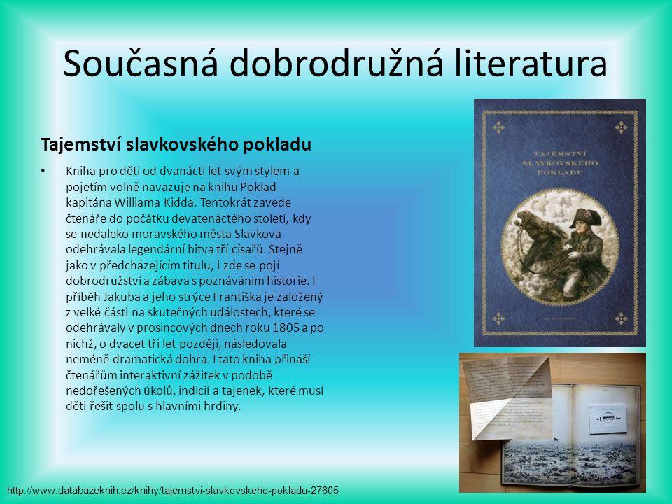 Současná dobrodružná literatura Tajemství slavkovského pokladu Kniha pro děti od dvanácti let svým stylem a pojetím volně navazuje na knihu Poklad kap