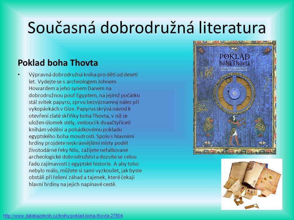 Současná dobrodružná literatura Poklad boha Thovta Výpravná dobrodružná kniha pro děti od deseti let. Vydejte se s archeologem Johnem Howardem a jeho