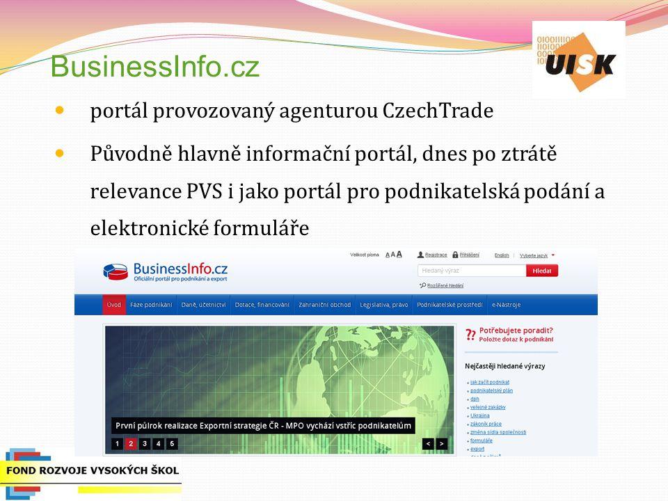 BusinessInfo.cz portál provozovaný agenturou CzechTrade Původně hlavně informační portál, dnes po ztrátě relevance PVS i jako portál pro podnikatelská