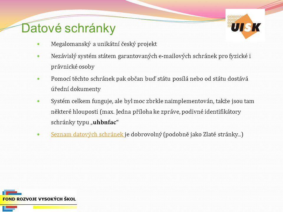 Datové schránky Megalomanský a unikátní český projekt Nezávislý systém státem garantovaných e-mailových schránek pro fyzické i právnické osoby Pomocí