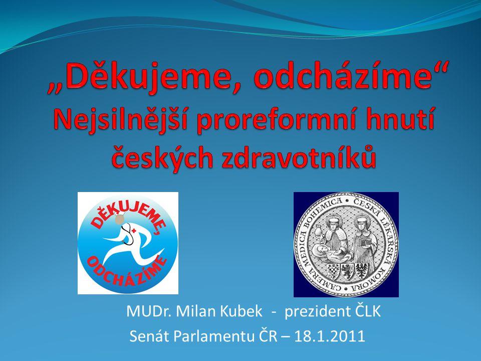 MUDr. Milan Kubek - prezident ČLK Senát Parlamentu ČR – 18.1.2011