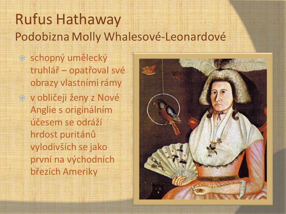 Rufus Hathaway Podobizna Molly Whalesové-Leonardové  schopný umělecký truhlář – opatřoval své obrazy vlastními rámy  v obličeji ženy z Nové Anglie s
