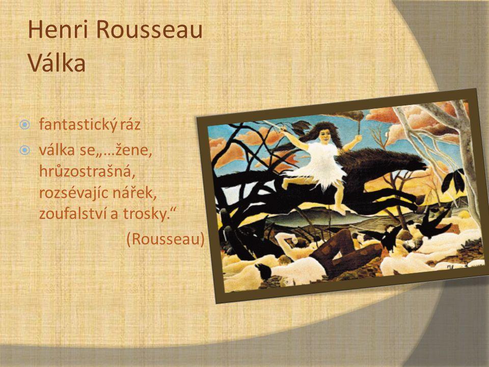 """Henri Rousseau Válka  fantastický ráz  válka se""""…žene, hrůzostrašná, rozsévajíc nářek, zoufalství a trosky."""" (Rousseau)"""