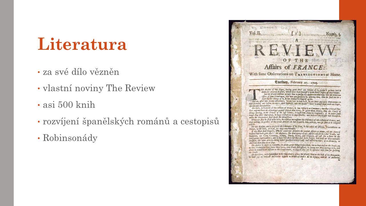 Literatura za své dílo vězněn vlastní noviny The Review asi 500 knih rozvíjení španělských románů a cestopisů Robinsonády