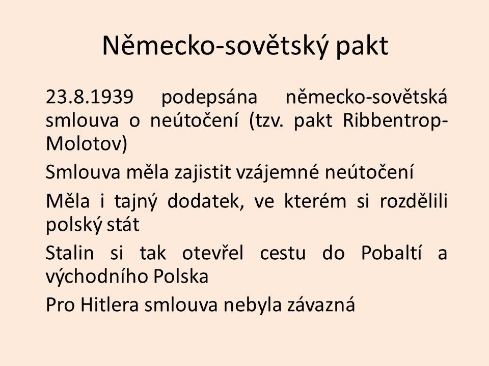 Napadení Polska Německo zinscenovalo falešný útok Poláků na německý vysílač v Gliwici – vyrobili tak záminku pro útok 1.9.1939 překročila německá vojska polské hranice 3.9.1939 vyhlásila Německu válku Francie a Velká Británie Začala druhá světová válka Německo začalo využívat taktiku tzv.