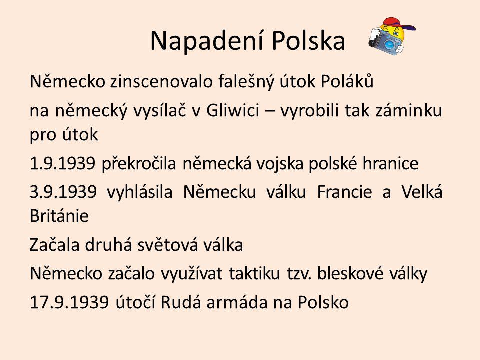 Zápis Začátek a průběh druhé světové války srpen 1939 Německo – sovětská smlouva (neútočení, rozdělení Polska) 1.