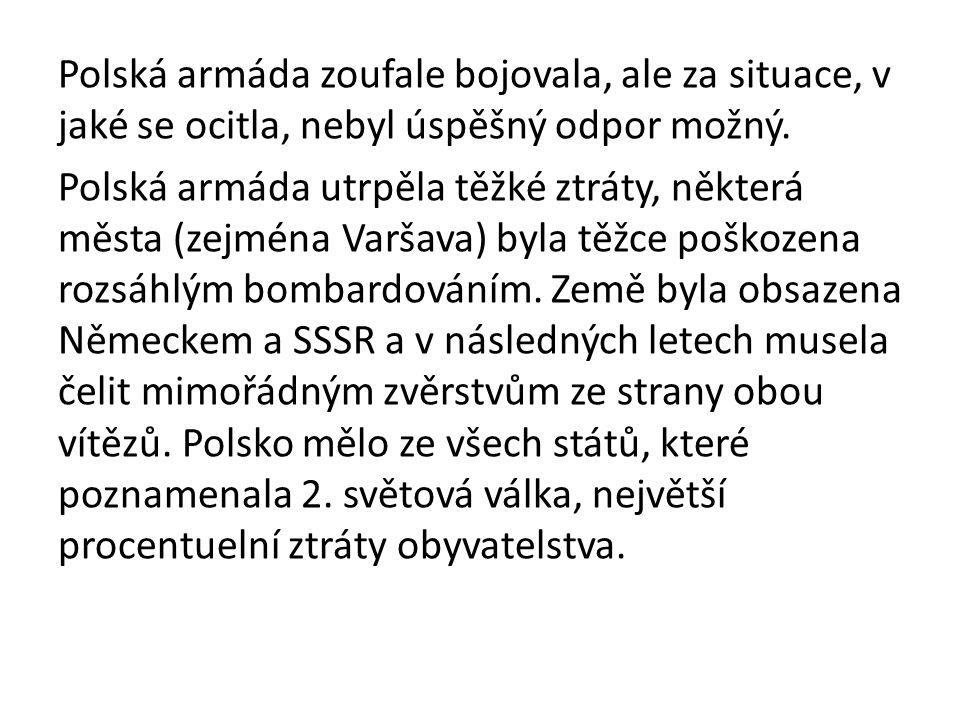 Polská armáda zoufale bojovala, ale za situace, v jaké se ocitla, nebyl úspěšný odpor možný. Polská armáda utrpěla těžké ztráty, některá města (zejmén