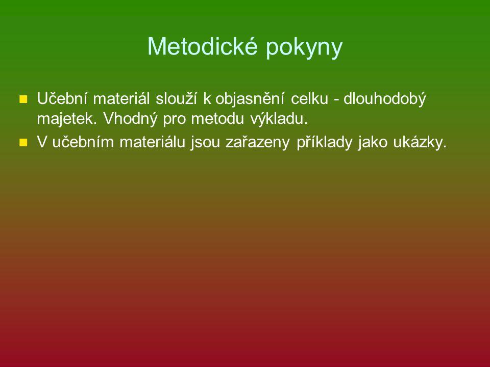 Metodické pokyny Učební materiál slouží k objasnění celku - dlouhodobý majetek.