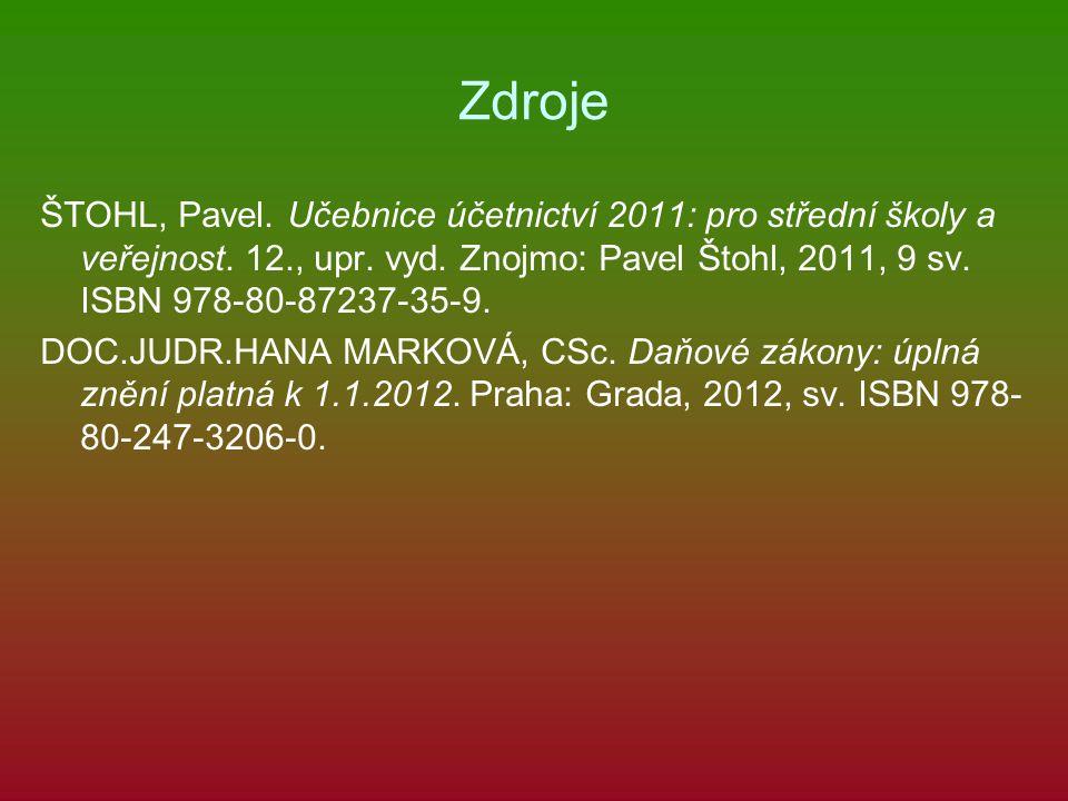 Zdroje ŠTOHL, Pavel. Učebnice účetnictví 2011: pro střední školy a veřejnost.