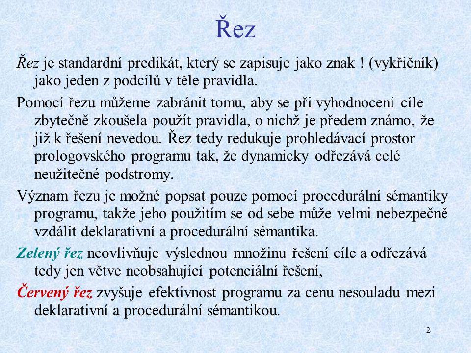 2 Řez Řez je standardní predikát, který se zapisuje jako znak .