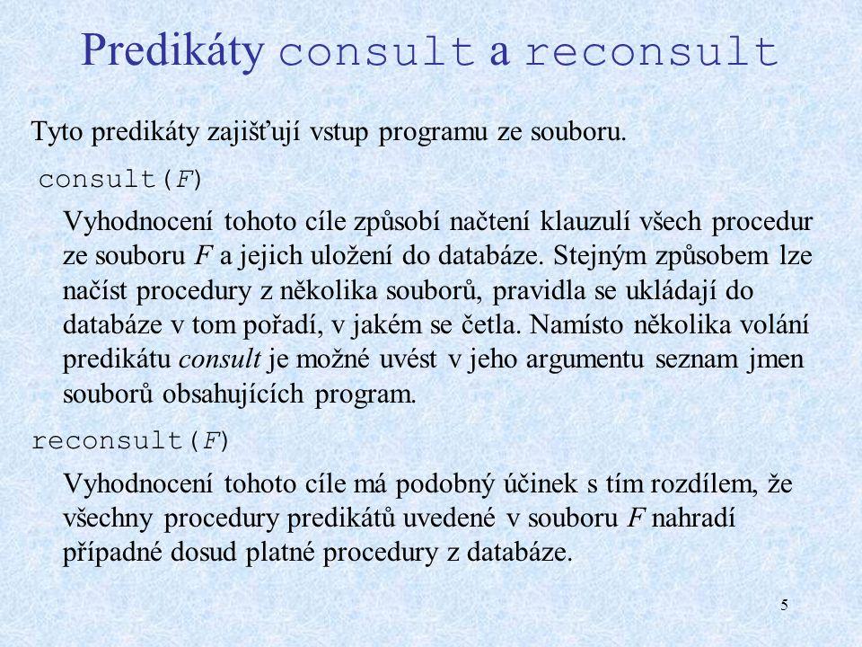 5 Predikáty consult a reconsult Tyto predikáty zajišťují vstup programu ze souboru.
