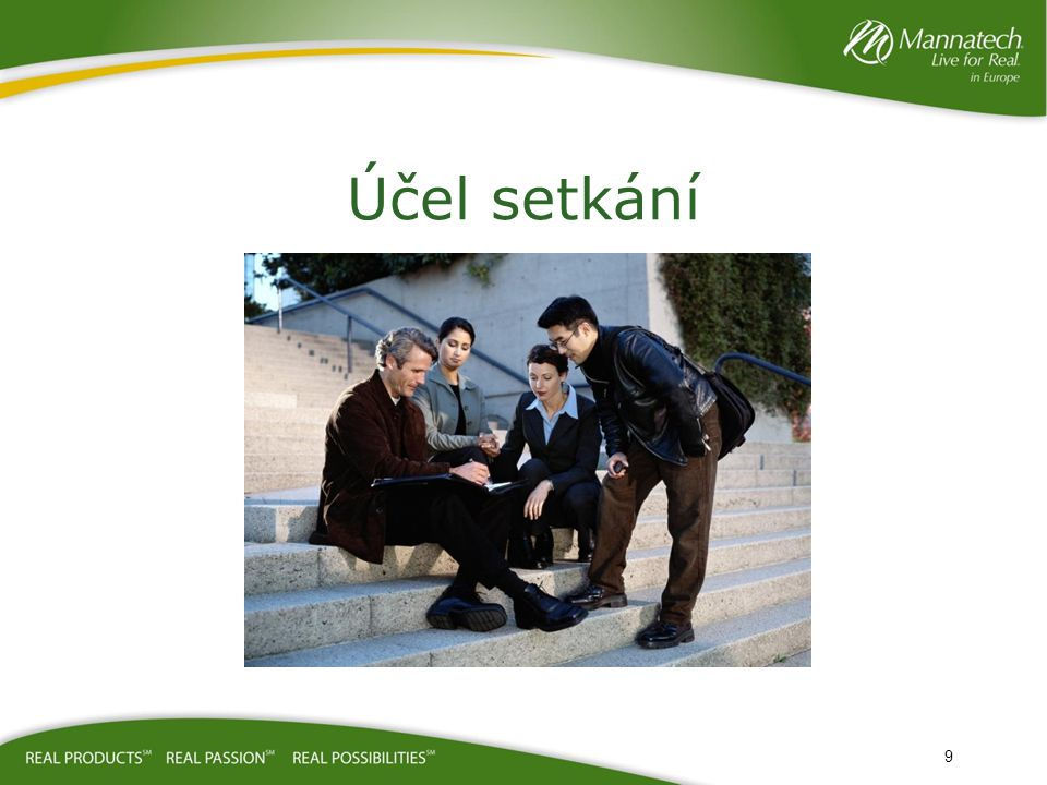 Mechanismus setkání Cílem každého setkání by v konečném důsledku měl být růst vašeho podnikání a přivedení potenciálních členů, které můžete informovat o plánu a příležitostech.