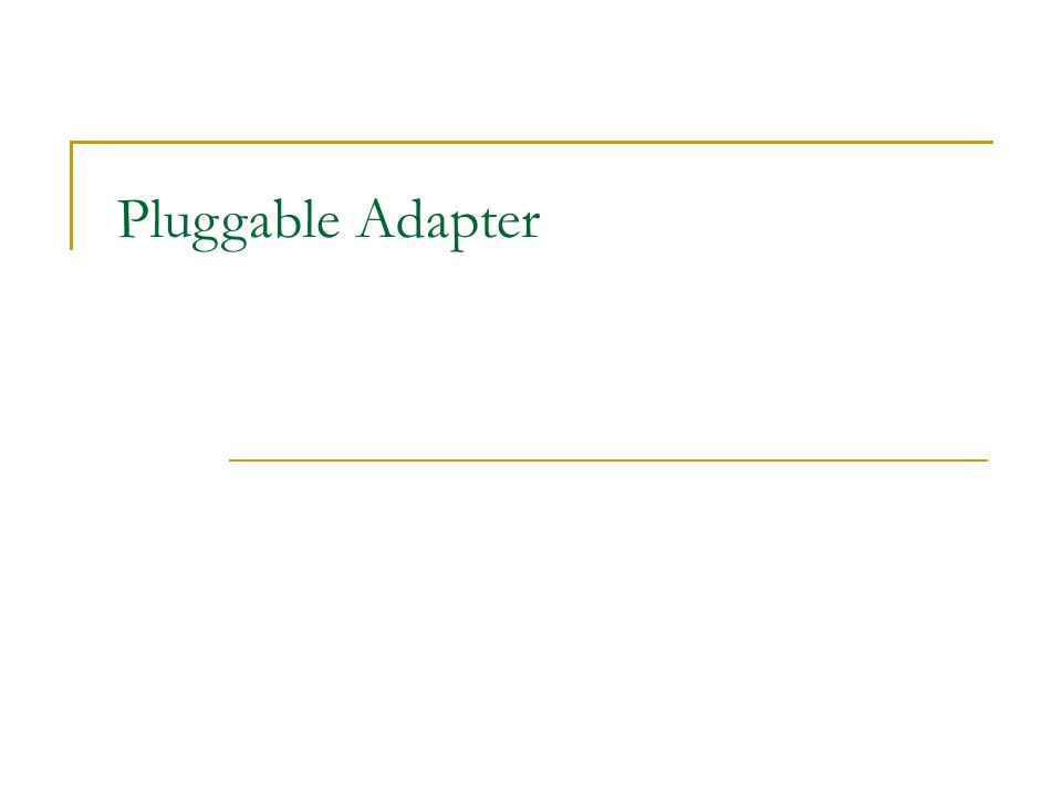 Pluggable Adapter