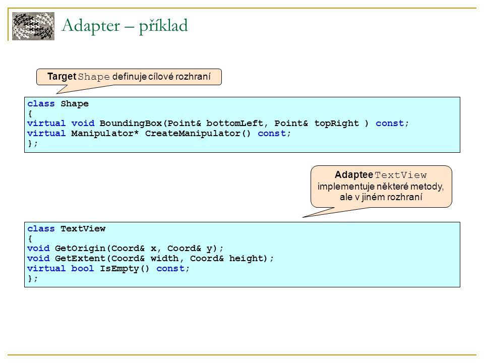 Poznámky k implementaci Kolik práce musí odvést samotný Adapter.