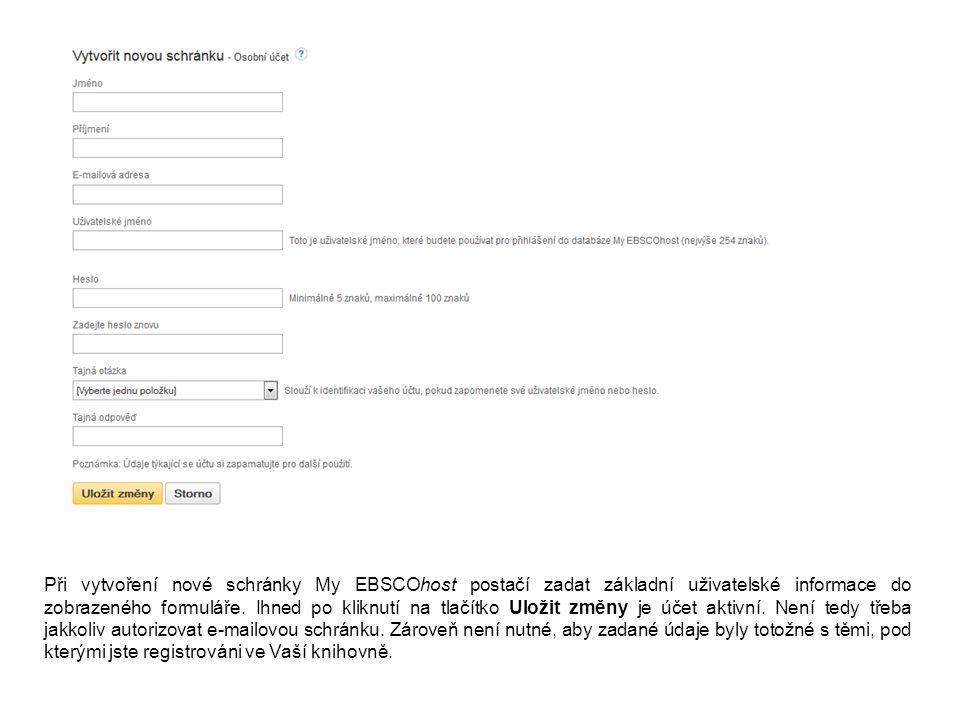 Při vytvoření nové schránky My EBSCOhost postačí zadat základní uživatelské informace do zobrazeného formuláře. Ihned po kliknutí na tlačítko Uložit z