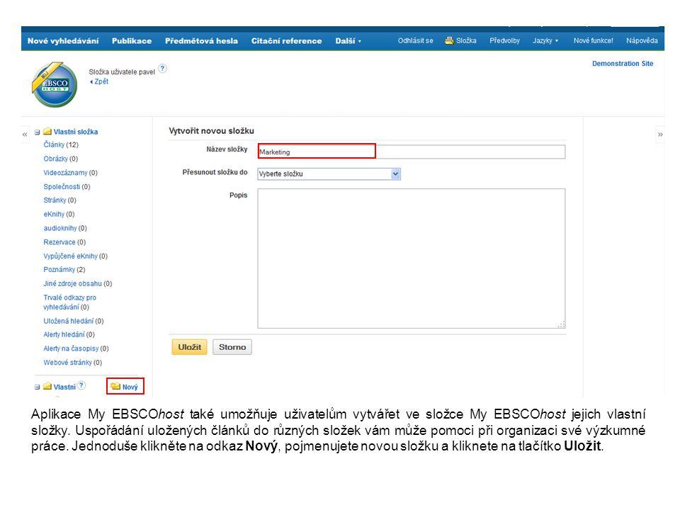 Aplikace My EBSCOhost také umožňuje uživatelům vytvářet ve složce My EBSCOhost jejich vlastní složky. Uspořádání uložených článků do různých složek vá