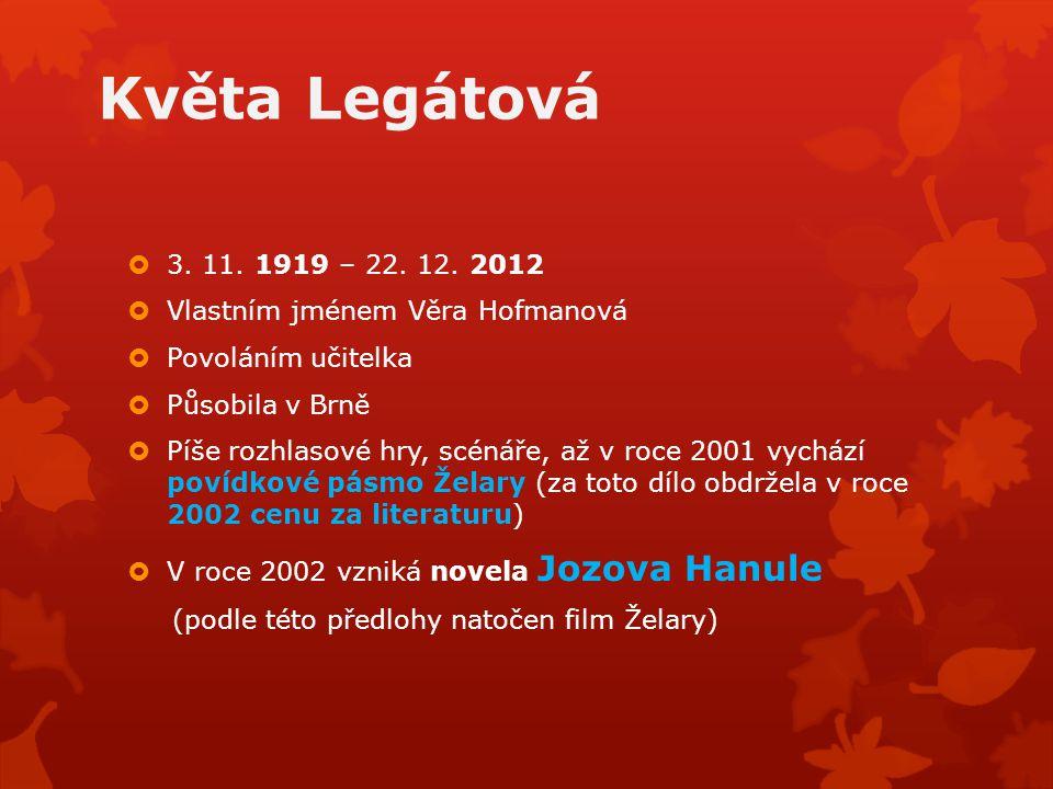 Květa Legátová  3. 11. 1919 – 22. 12.
