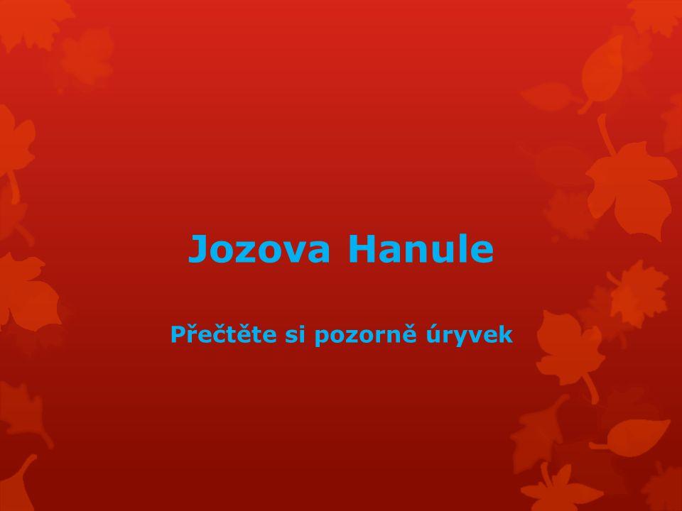 Jozova Hanule Přečtěte si pozorně úryvek