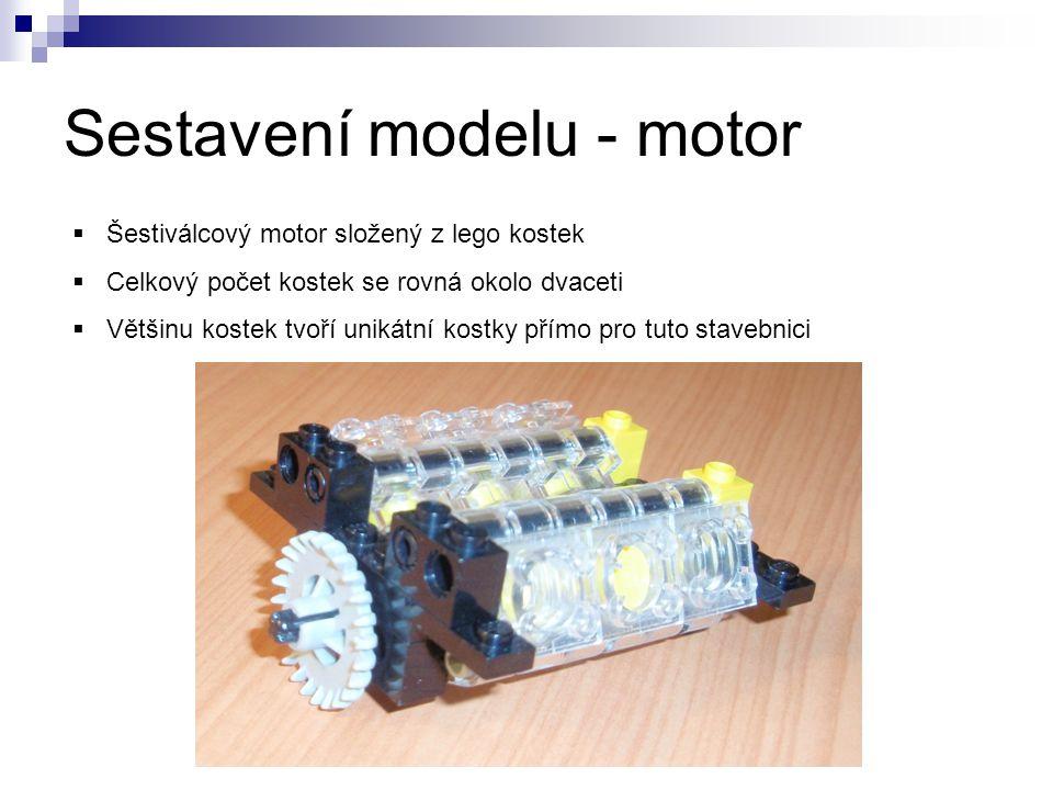 Sestavení modelu - motor  Šestiválcový motor složený z lego kostek  Celkový počet kostek se rovná okolo dvaceti  Většinu kostek tvoří unikátní kost