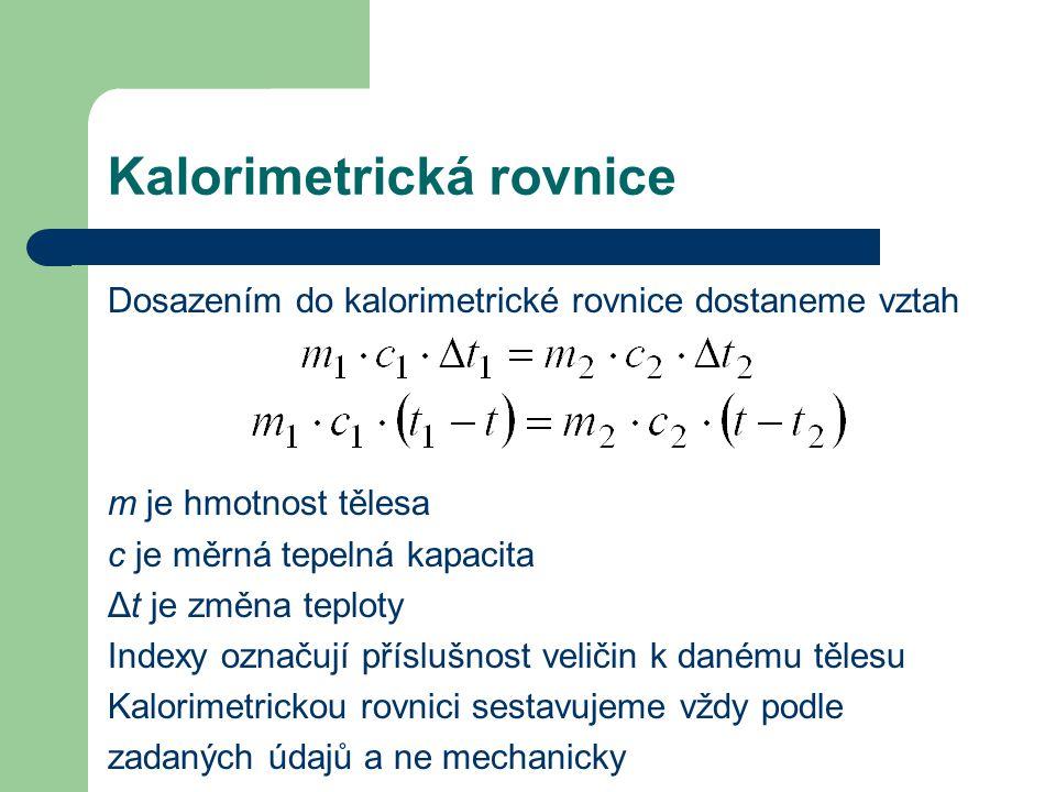 Kalorimetrická rovnice Úkoly: 1.