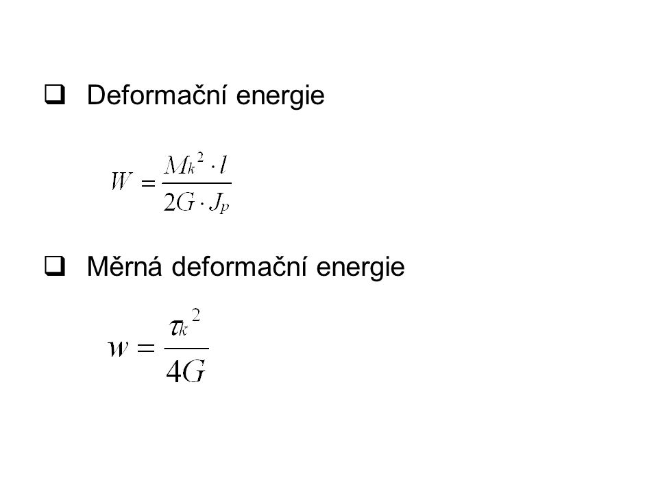  Deformační energie  Měrná deformační energie