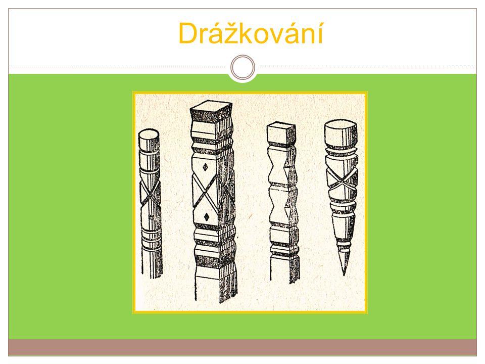 Prořezávání Jedná se o různé vyřezávání drážek vedle sebe.