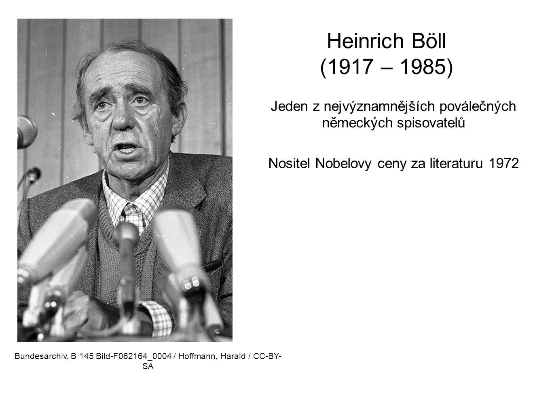 Heinrich Böll (1917 – 1985) Jeden z nejvýznamnějších poválečných německých spisovatelů Nositel Nobelovy ceny za literaturu 1972 Bundesarchiv, B 145 Bi