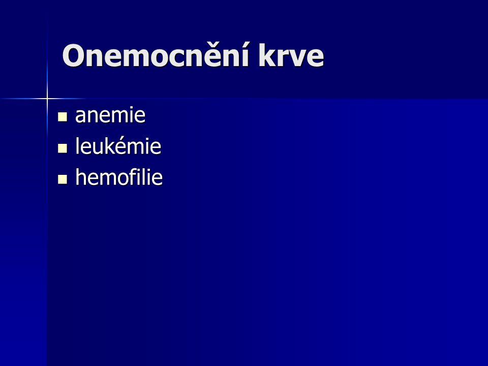 Onemocnění krve anemie anemie leukémie leukémie hemofilie hemofilie