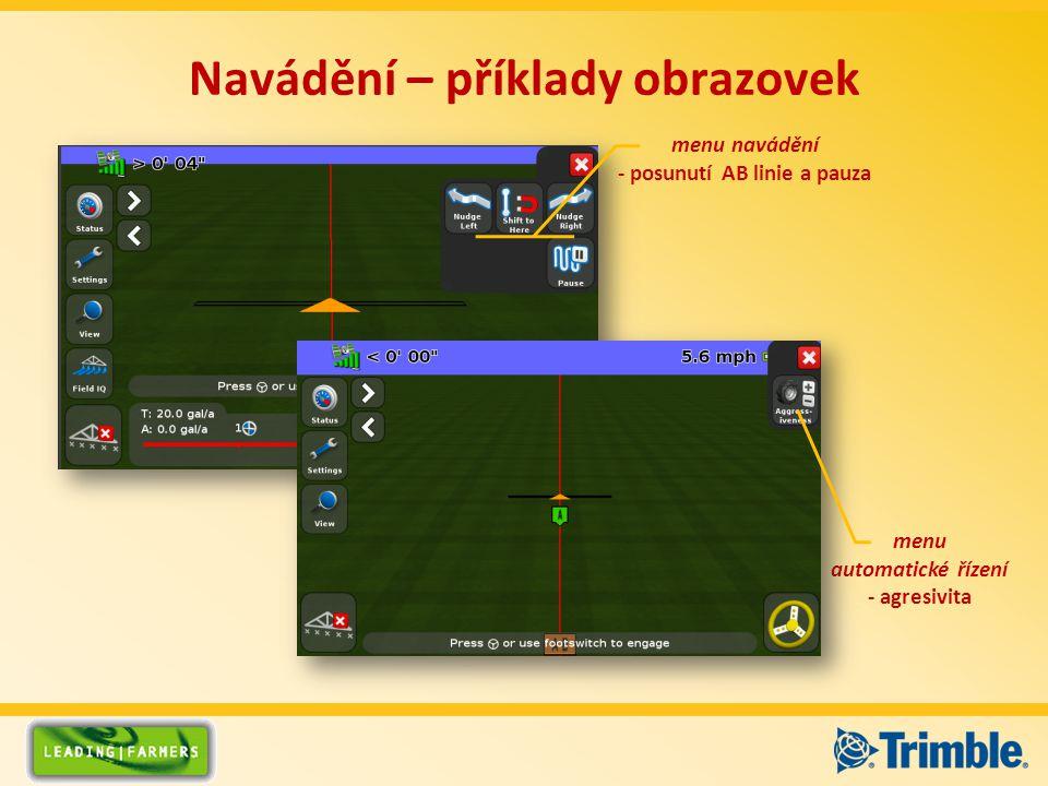 Navádění – příklady obrazovek menu navádění - posunutí AB linie a pauza menu automatické řízení - agresivita