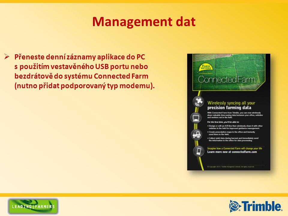 Management dat  Přeneste denní záznamy aplikace do PC s použitím vestavěného USB portu nebo bezdrátově do systému Connected Farm (nutno přidat podporovaný typ modemu).