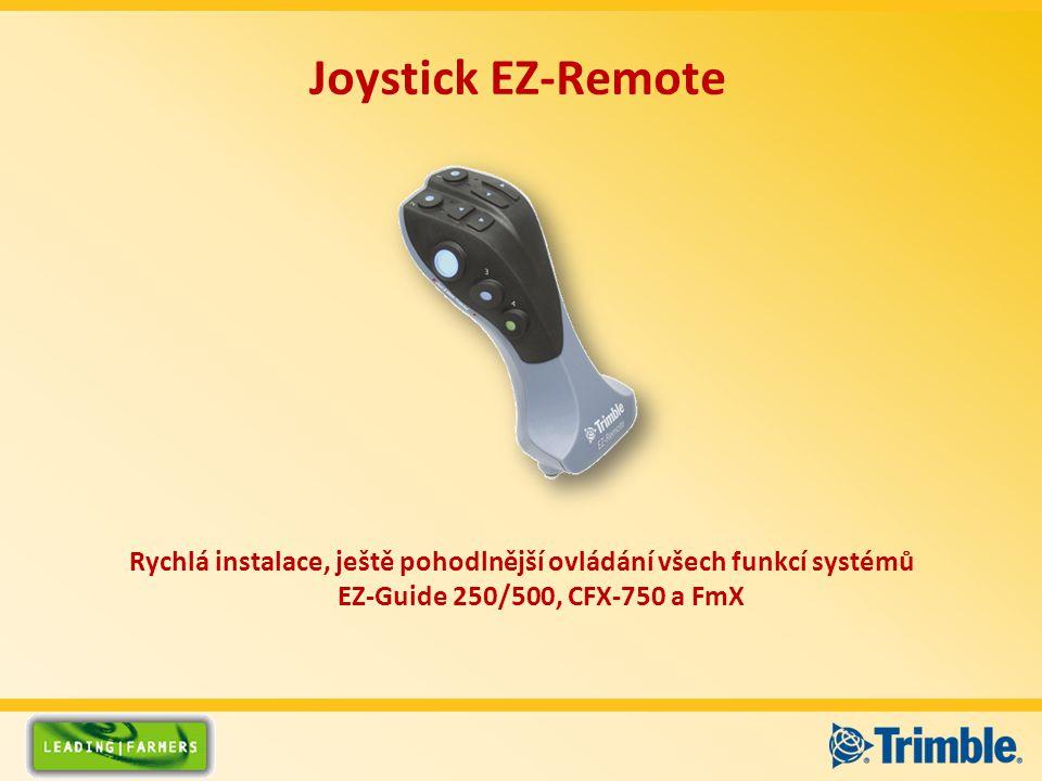 Joystick EZ-Remote Rychlá instalace, ještě pohodlnější ovládání všech funkcí systémů EZ-Guide 250/500, CFX-750 a FmX