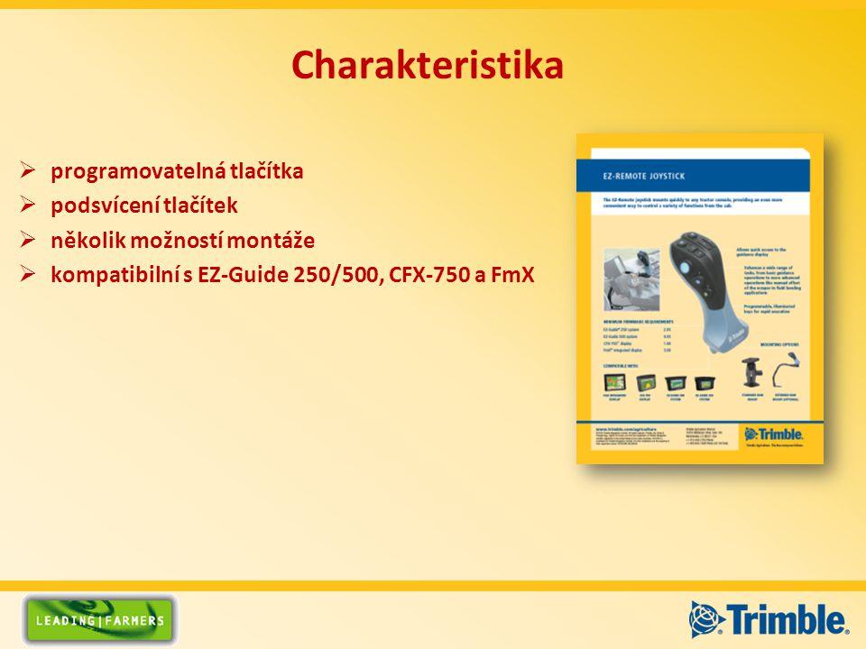 Charakteristika  programovatelná tlačítka  podsvícení tlačítek  několik možností montáže  kompatibilní s EZ-Guide 250/500, CFX-750 a FmX