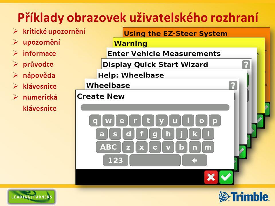 Příklady obrazovek uživatelského rozhraní  kritické upozornění  upozornění  informace  průvodce  nápověda  klávesnice  numerická klávesnice