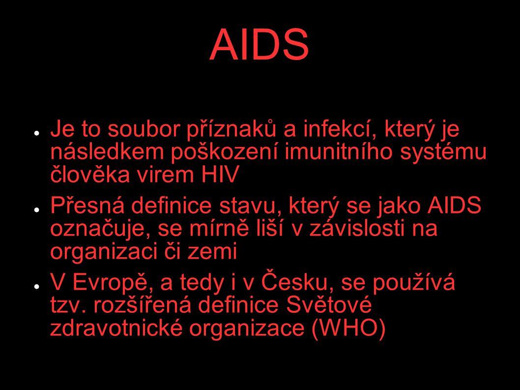 AIDS ● Je to soubor příznaků a infekcí, který je následkem poškození imunitního systému člověka virem HIV ● Přesná definice stavu, který se jako AIDS