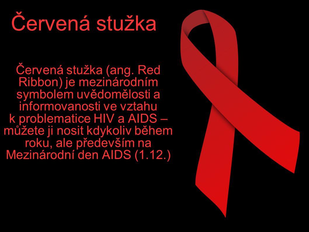 Červená stužka Červená stužka (ang. Red Ribbon) je mezinárodním symbolem uvědomělosti a informovanosti ve vztahu k problematice HIV a AIDS – můžete ji