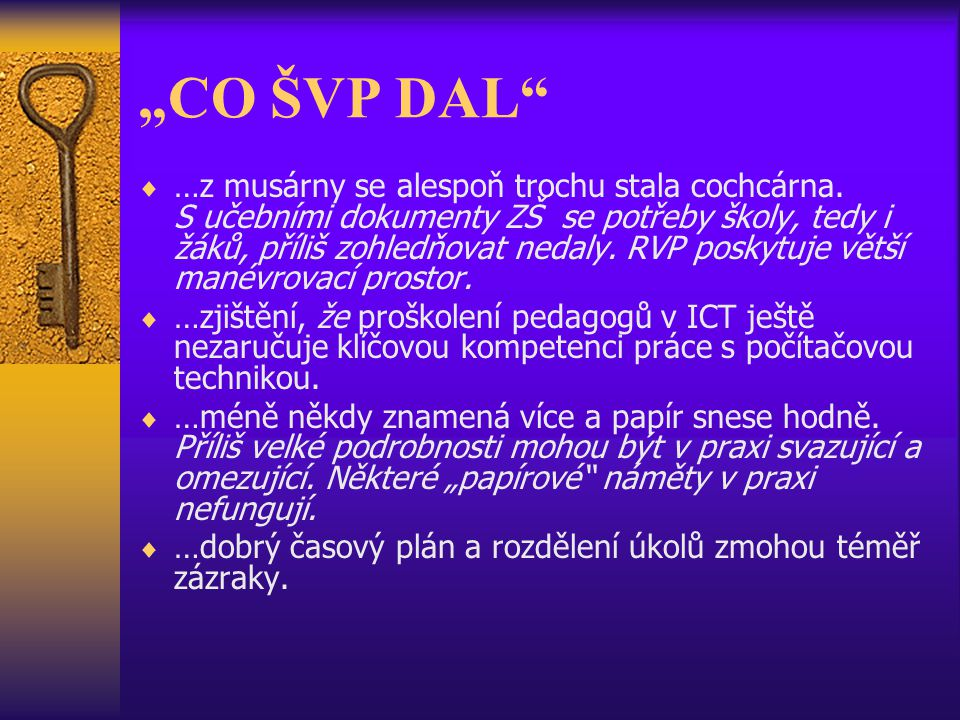 """CO ŠVP DAL  …z musárny se alespoň trochu stala cochcárna."