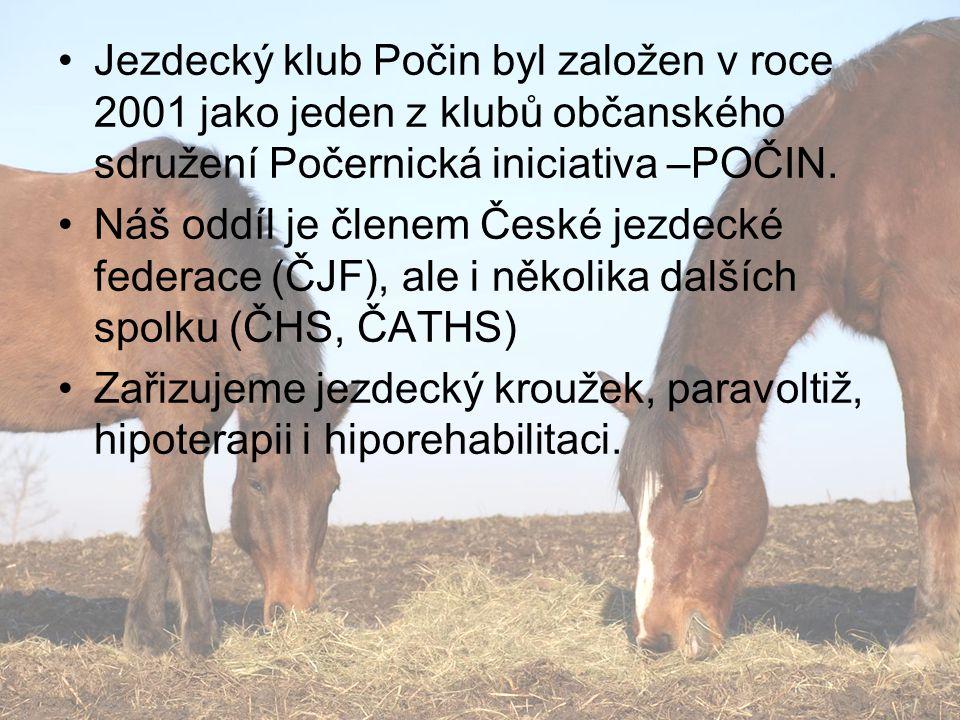 Jezdecký klub Počin byl založen v roce 2001 jako jeden z klubů občanského sdružení Počernická iniciativa –POČIN.