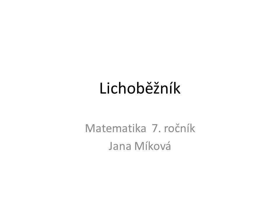 Lichoběžník Matematika 7. ročník Jana Míková